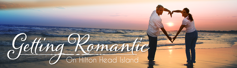 Getting Romantic On Hilton Head Island