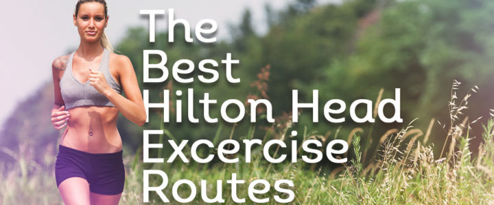 The Best Hilton Head Exercise Routes