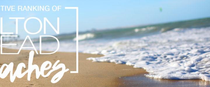 Definitive Ranking of Hilton Head Beaches