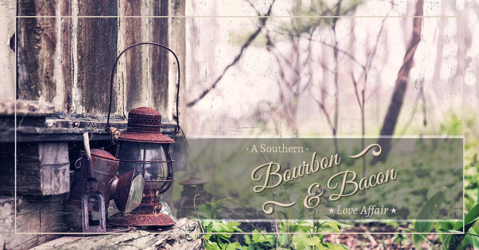 Bourbon & Bacon – A Southern Love Affair