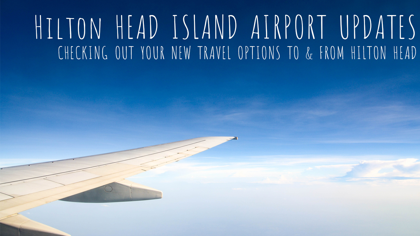 Hilton Head Island Airport Updates