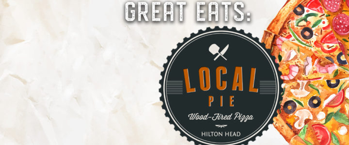 Great Eats On Hilton Head Island – Local Pie