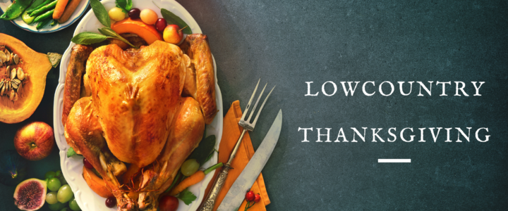 A Lowcountry Thanksgiving Menu
